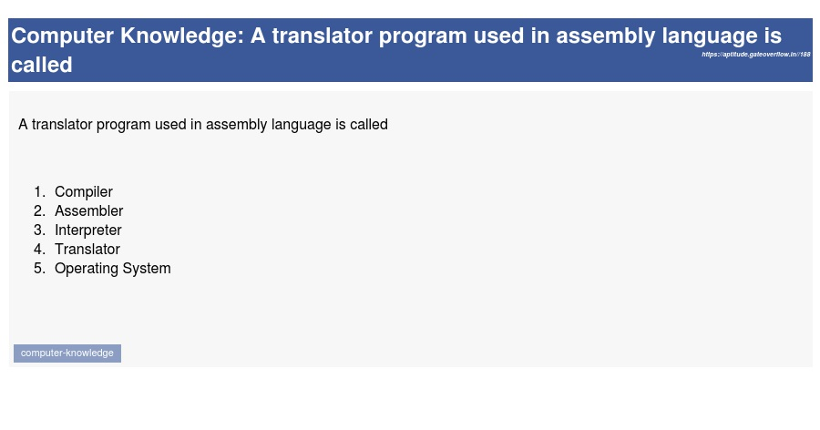 A translator program used in assembly language is called - Aptitude